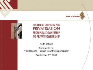 "Keith Jefferis Comments on:  ""Privatisation – Cross Country Experiences"" September 17, 2009"