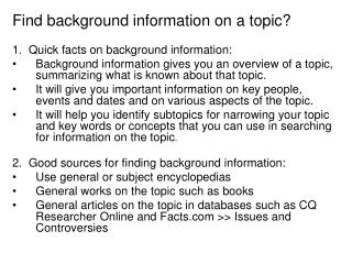 1.  Quick facts on background information:
