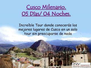 Cusco Milenario. 05 Días/ 04 Noches.