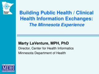 Building Public Health / Clinical Health Information Exchanges:   The Minnesota Experience