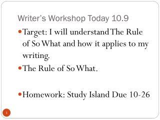 Writer's Workshop Today  10.9