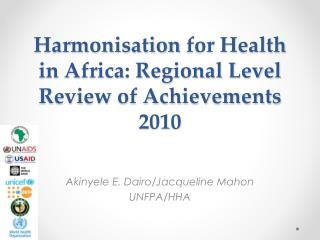 Harmonisation  for Health in Africa: Regional Level Review of Achievements 2010