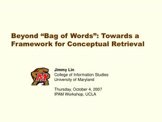 Beyond  Bag of Words : Towards a Framework for Conceptual Retrieval