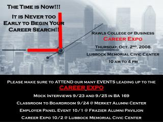 The Time is Now!!!   It is Never too Early to Begin Your Career Search!!
