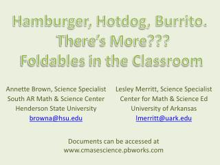 Annette Brown, Science Specialist South AR Math  Science Center Henderson State University brownahsu  Lesley Merritt, Sc