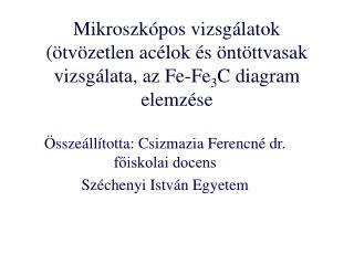Összeállította: Csizmazia Ferencné dr. főiskolai docens Széchenyi István Egyetem
