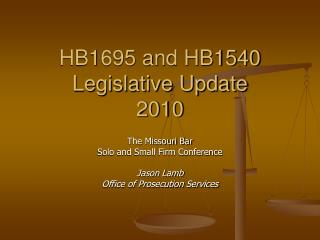HB1695 and HB1540 Legislative Update 2010