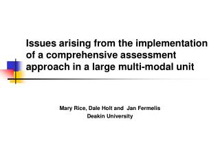 Mary Rice, Dale Holt and  Jan Fermelis Deakin University