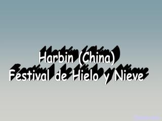 Harbin China Festival de Hielo y Nieve