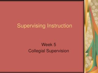 Supervising Instruction