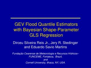 GEV Flood Quantile Estimators  with Bayesian Shape-Parameter GLS Regression