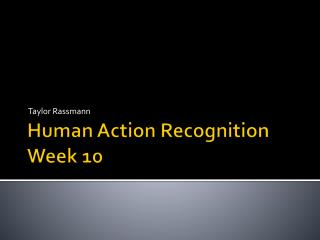 Human Action Recognition Week 10