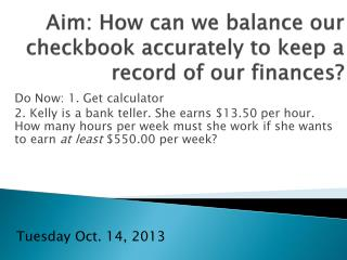Aim: How can we balance our checkbook accurately to keep a record of our finances?