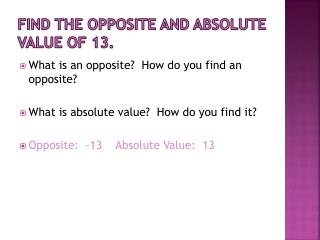 Find the opposite and absolute value of 13.