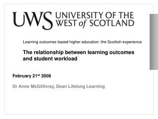 February 21 st  2008 Dr Anne McGillivray, Dean Lifelong Learning