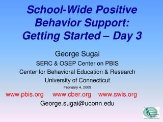 School-Wide Positive Behavior Support: Getting Started   Day 3