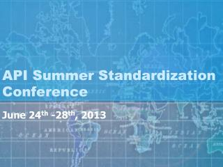 API Summer Standardization Conference
