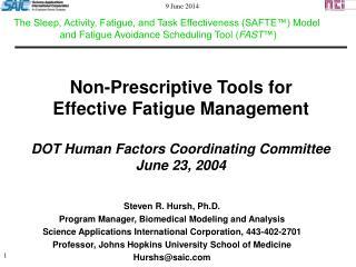 Non-Prescriptive Tools for  Effective Fatigue Management  DOT Human Factors Coordinating Committee June 23, 2004