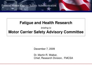 Fatigue and Health Research  briefing to  Motor Carrier Safety Advisory Committee