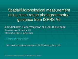 Spatial/Morphological measurement using close range photogrammetry- guidance from ISPRS V6