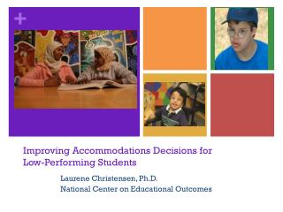 Improving Accommodations Decisions for  Low-Performing Students
