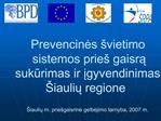 Prevencines  vietimo sistemos prie  gaisra sukurimas ir igyvendinimas  iauliu regione    iauliu m. prie gaisrine gelbeji