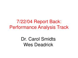 7/22/04 Report Back: Performance Analysis Track