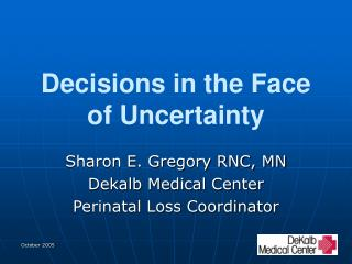 Decisions in the Face of Uncertainty
