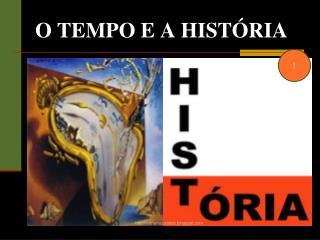 O Tempo e a História