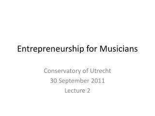Entrepreneurship for Musicians