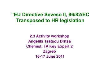 """EU Directive Seveso II, 96/82/EC Transposed to HR legislation"