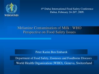 Melamine Contamination of Milk : WHO Perspective on Food Safety Issues