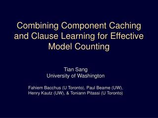 Combining Component Caching and Clause Learning for Effective Model Counting