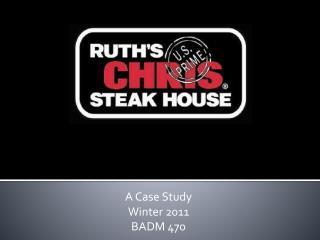 A Case Study Winter 2011 BADM 470