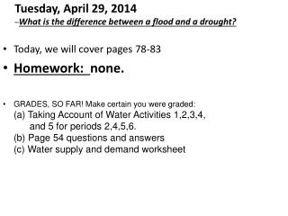Tuesday, April 29, 2014  – What is the difference between a flood and a drought?