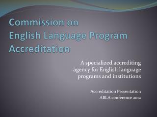 Commission on  English Language Program Accreditation