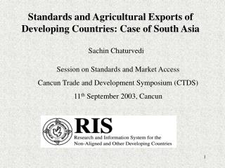 Standards and Agricultural Exports of Developing Countries: Case of South Asia
