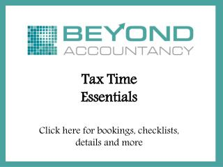 Tax Time  Essentials Click here for bookings, checklists, office details and more