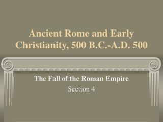 Ancient Rome and Early Christianity, 500 B.C.-A.D. 500
