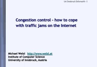 Congestion control - how to cope with traffic jams on the Internet