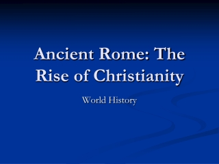 The Rise of Christianity  Fall Of The Roman Empire