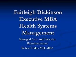 Fairleigh Dickinson Executive MBA Health Systems Management