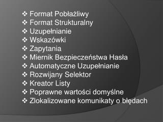 Format Pobłażliwy Format  S trukturalny Uzupełnianie Wskazówki Zapytania
