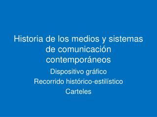 Historia de los medios y sistemas de comunicación contemporáneos