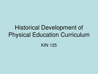 Historical Development of Physical Education Curriculum