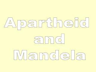 Apartheid  and  Mandela