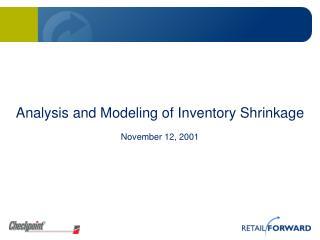 Analysis and Modeling of Inventory Shrinkage November 12, 2001