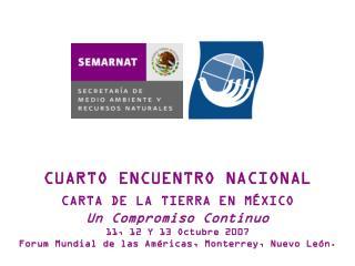 CUARTO ENCUENTRO NACIONAL CARTA DE LA TIERRA EN MÉXICO Un Compromiso Continuo