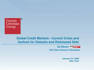 Global Credit Markets - Current Crisis and Outlook for Defaults and Distressed Debt