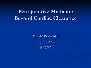Perioperative  Medicine Beyond Cardiac Clearance